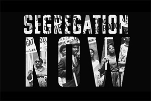 Segregation Now