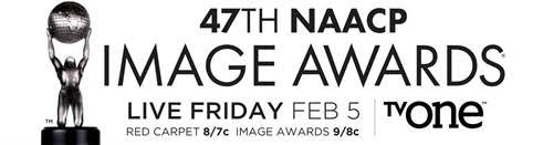 DEADLINE FOR THE 47TH NAACP IMAGE AWARDS LESS THAN A WEEK AWAY