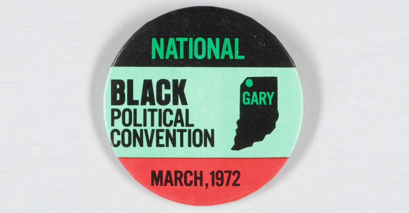 Button from the historic 1972 Black Political Convention held in Gary, Indiana.