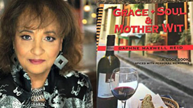 "Daphne Maxwell-Reid's latest is a cookbook titled, ""Grace, Soul and Motherwit: A Cookbook Spiced with Personal Memories"""