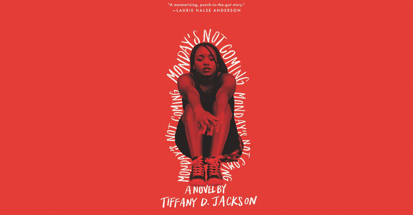"Tiffany D. Jackson's ""Monday's Not Coming"""